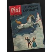 Pixile Poney Enchant� Le Journal Des Enfants Sages N 38 de pixi