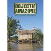 Objectif Amazone : De La Source � L'embouchure de Paul-Henri Vanthournout