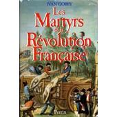 Les Martyrs De La R�volution Fran�aise de Ivan Gobry
