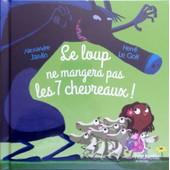 Le Loup Ne Mangera Pas Les 7 Chevreaux! de Alexandre Jardin