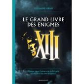 Le Grand Livre Des �nigmes De Xiii de Guillaume Lebeau