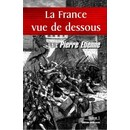 Pierre Etienne : La France Vue De Dessous - Tome 1 (Livre) - Livres et BD d'occasion - Achat et vente