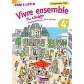 Enseignement Moral Et Civique - Vivre Ensemble Au Coll�ge 4e (Cahier D'activit�s) de Franck B�lis