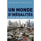 Un Monde D'in�galit�s - L'�tat Du Monde 2016 de Bertrand Badie
