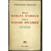 Deux Romans D'amour Chez Madame Recamier de DELECLUZE ETIENNE-JEAN
