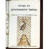Abrege De Grammaire Des Lettres Latines - Classes De 2e, 1ere, T / Programme De 1972 / Collection R. Morisset. de GASON / BAUDIFFIER / THOMAS