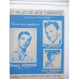 LE PALAIS DE NOS CHIMERES Charles Aznavour, Jean Bertola, Marie Darmont