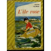 L'ile Rose - Collection L'alouette de charles vildrac