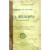 Conferences De Saint-Roch, Iv, Les Religions Diverses (Le Paganisme, Les Dieux De L'inde, Boudha, Mahomet, Le Juda�sme, Transcendance Du Christianisme) de POULIN L.