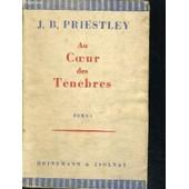 Au Coeur Des Tenebres - Traduit De L Anglais Par Andre Nature de PRIESTLEY J.B.