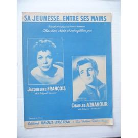 SA JEUNESSE...ENTRE SES MAINS Charles Aznavour Jacqueline François