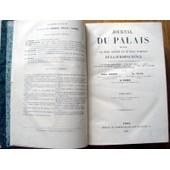 Journal Du Palais Recueil Le Plus Ancien Et Le Plus Complet De La Jurisprudence.Ann�e 1857 de GUENOT-GELLE-FABRE
