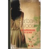 La Gu�risseuse Et Le Roi de Barbara Wood