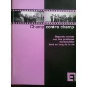 Champ Contre Champ Regards Crois�s Sur Des Pratiques D'orientation Tout Au Long De La Vie de Chantal Vieillard