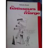 Les B�tisseurs De La Marge de Nathalie Boud�