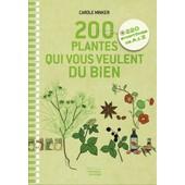 200 Plantes Qui Vous Veulent Du Bien de carole minker