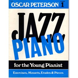 Oscar Peterson 1 Jazz Paino for the young Pianist exercices minuets etudes and pieces Number 1