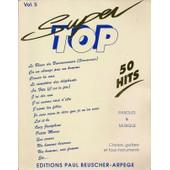 Super Top 50 Hits Vol.5 Paroles Et Musique Claviers Guitare Et Tous Instruments