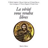 La V�rit� Vous Rendra Libres: Conf�rences De Car�me � Notre-Dame De Pentec�te Dioc�se De Nanterre de Pierre Michel Anglar�s