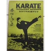 Karate Techniques Anciennes de MICHEL NAGAWA PRESIDENT ET FONDATEUR DE LA FEDERATION FRANCAISE DE BUJUTSU