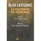 La Fraternit� En H�ritage - Ma Vie Avec Fran�ois D'assise (1cd Audio) de Eloi Leclerc