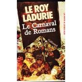 Le Carnaval De Roman, Renaissance, Histoire, France, Romans, F�te, Dr�me, Rh�ne-Alpes de Emmanuel Le Roy Ladurie