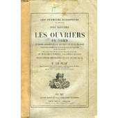 Les Ouvriers Du Nord Et Leurs Essaims De La Baltique Et De La Manche (Les Ouvriers Europeens, Tome Iii) de LE PLAY F.