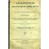 Aristotelis Politicorum Libro Octo Ad Recensionem Immanuelis Bekkeri Recogniti de ARISTOTELES