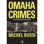 Omaha Crimes - Le Thriller Du D�barquement de Michel Bussi