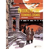 Valerian And Laureline Tome 10 - Brooklyn Line, Terminus Cosmos de Evelyne