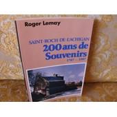 Quebec : Saint Roch De L'achigan , 200 Ans De Souvenirs ( 1787-1987) de Roger LEMAY
