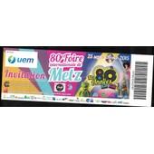 Ticket Billet 80e Foire Internationale De Metz 2015 Nos Ann�es 80