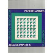 Papiers Animes Jeux De Papier 5 de gerard dodane