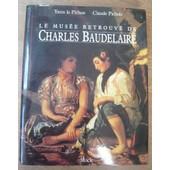 Le Mus�e Retrouv� De Charles Baudelaire de Yann le Pichon et Claude Pichois