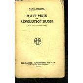 Huit Mois De Revolution Russe (Juin 1917 - Janvier 1918) de ren� herval