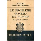 Le Probleme Racial En Europe / Etudes Internationales / Collection Oxford. de julian huxley