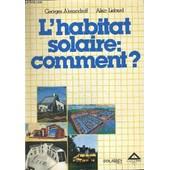 L Habitat Solaire - Comment ? de ALEXANDROFF GEORGES - LIEBARD ALAIN