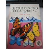 Le Club Des Cinq Et Les Papillons de Blyton Enid
