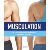 Musculation - Pas � Pas, Les 150 Exercices Indispensables Pour Tonifier Votre Corps de Gareth Jones
