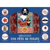 Coffret Organiser Une F�te De Pirate - Le Kit Complet : Plus De 35 Accessoires Pour Organiser Une F�te Inoubliable ! de Val�rie Duclos