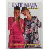 Fait Main Pas � Pas N� 3 - Mars 1991 - (Tricoter, Coudre, Crocheter, Broder, D�corer). de Patron en taille r�elle : Robes de Printemps, Coupe-vent pour p�re et fils / crochet : coussins