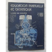 �ducation Manuelle Et Technique - Classe De Cinqui�me (5�, 5�me, 5i�me, 5 �, �me I�me) - Livre De Cours. de R. Durot, R. Lavaud, J. Visart.
