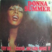 Try Me... I Know... We Can Make It - Donna Summer
