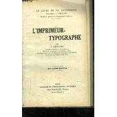 L'imprimeur-Typographe - Le Livre De La Profession - 2� Edition de p. lhuillier