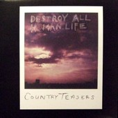 Destroy All Human Life - Country Teasers