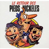 Le Retour Des Pieds Nickeles - Les Pieds Nickeles