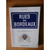 Rues De Bordeaux Des Origines � Nos Jours Dictionnaire Historique Et Biographique de Roger GALY
