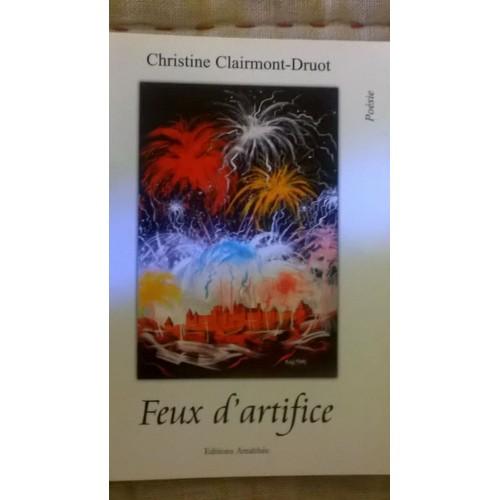 9782310001397 - Christine Clairmont-Druot: Feux D'artifice - Poésie - Livre
