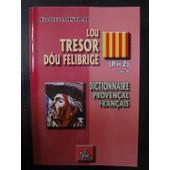 Lou Tresor Dou Felibrige Pim-Z Tome 4- Dictionnaire Provencal Francais de Fr�d�ric MISTRAL
