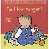Lou Et Mouf Faut Tout Ranger ! de Jeanne Ashb�